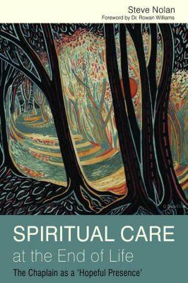 University of Georgia Press: Spiritual Care at the End of Life, Steve Nolan