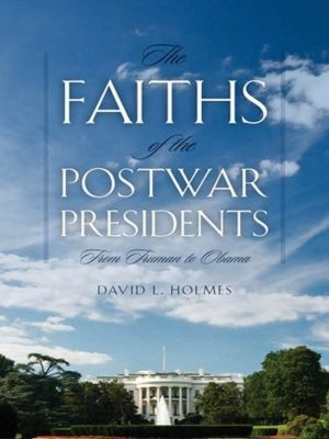 University of Georgia Press: The Faiths of the Postwar Presidents, David Holmes