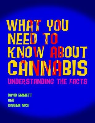University of Georgia Press: What You Need to Know About Cannabis, David Emmett, Graeme Nice