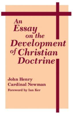 University of Notre Dame Press: Essay on the Development of Christian Doctrine, An, John Henry Cardinal Newman