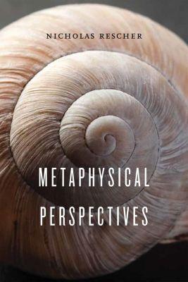University of Notre Dame Press: Metaphysical Perspectives, Nicholas Rescher