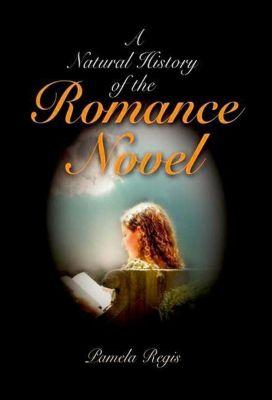 University of Pennsylvania Press: A Natural History of the Romance Novel, Pamela Regis