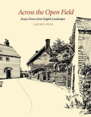 University of Pennsylvania Press: Across the Open Field, Laurie Olin