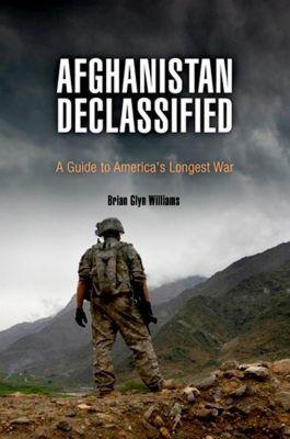 University of Pennsylvania Press: Afghanistan Declassified, Brian Glyn Williams