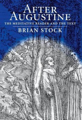 University of Pennsylvania Press: After Augustine, Brian Stock
