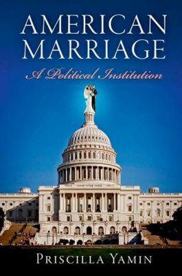 University of Pennsylvania Press: American Marriage, Priscilla Yamin