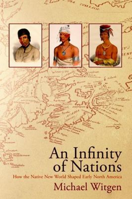 University of Pennsylvania Press: An Infinity of Nations, Michael Witgen