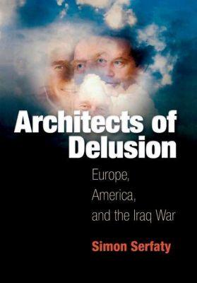 University of Pennsylvania Press: Architects of Delusion, Simon Serfaty