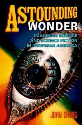 University of Pennsylvania Press: Astounding Wonder, John Cheng