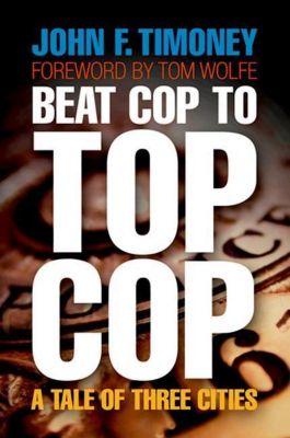 University of Pennsylvania Press: Beat Cop to Top Cop, John F. Timoney