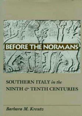 University of Pennsylvania Press: Before the Normans, Barbara M. Kreutz