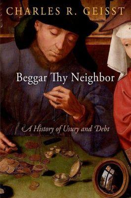 University of Pennsylvania Press: Beggar Thy Neighbor, Charles R. Geisst