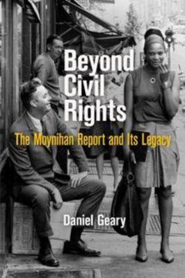 University of Pennsylvania Press: Beyond Civil Rights, Daniel Geary