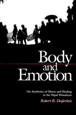 University of Pennsylvania Press: Body and Emotion, Robert R. Desjarlais