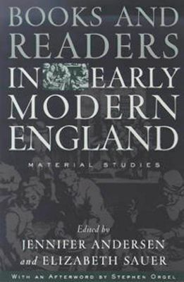 University of Pennsylvania Press: Books and Readers in Early Modern England