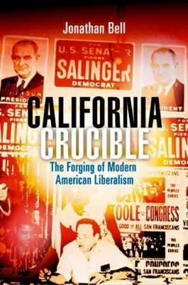 University of Pennsylvania Press: California Crucible, Jonathan Bell