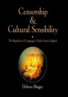 University of Pennsylvania Press: Censorship and Cultural Sensibility, Debora Shuger