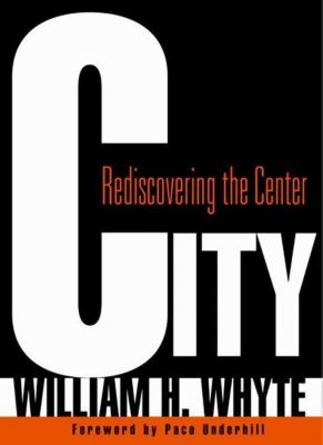 University of Pennsylvania Press: City, William H. Whyte