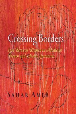 University of Pennsylvania Press: Crossing Borders, Sahar Amer
