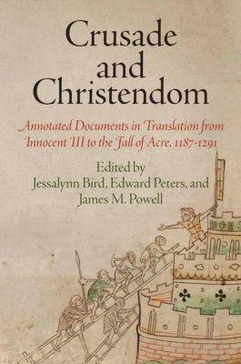 University of Pennsylvania Press: Crusade and Christendom