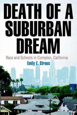 University of Pennsylvania Press: Death of a Suburban Dream, Emily E. Straus