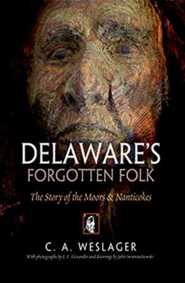 University of Pennsylvania Press: Delaware's Forgotten Folk, C. A. Weslager