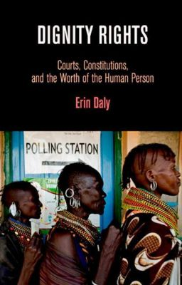 University of Pennsylvania Press: Dignity Rights, Erin Daly