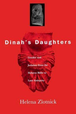 University of Pennsylvania Press: Dinah's Daughters, Helena Zlotnick