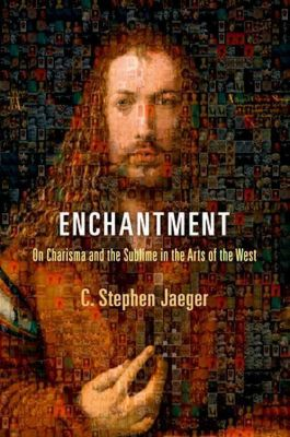 University of Pennsylvania Press: Enchantment, C. Stephen Jaeger