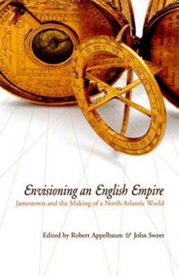 University of Pennsylvania Press: Envisioning an English Empire