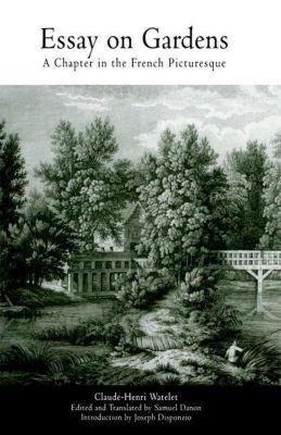 University of Pennsylvania Press: Essay on Gardens, Claude-Henri Watelet