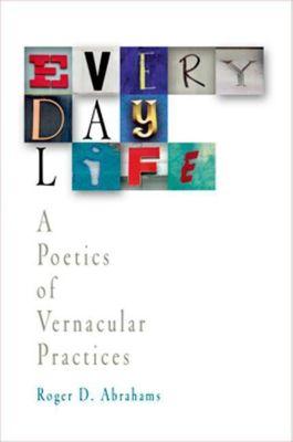 University of Pennsylvania Press: Everyday Life, Roger D. Abrahams