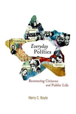 University of Pennsylvania Press: Everyday Politics, Harry C. Boyte