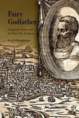 University of Pennsylvania Press: Fairy Godfather, Ruth B. Bottigheimer