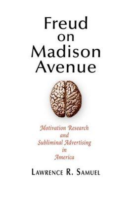 University of Pennsylvania Press: Freud on Madison Avenue, Lawrence R. Samuel