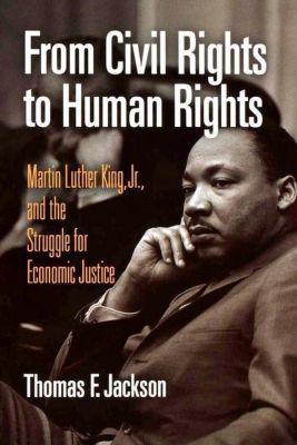 University of Pennsylvania Press: From Civil Rights to Human Rights, Thomas F. Jackson