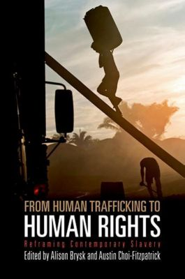 University of Pennsylvania Press: From Human Trafficking to Human Rights