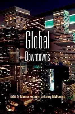 University of Pennsylvania Press: Global Downtowns