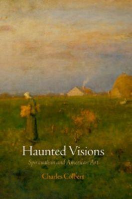 University of Pennsylvania Press: Haunted Visions, Charles Colbert