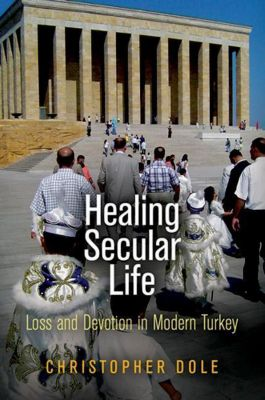 University of Pennsylvania Press: Healing Secular Life, Christopher Dole