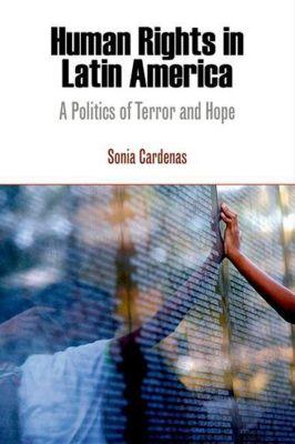 University of Pennsylvania Press: Human Rights in Latin America, Sonia Cardenas