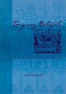 University of Pennsylvania Press: Imaginary Betrayals, Karen Cunningham