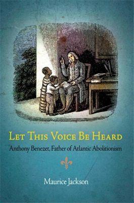 University of Pennsylvania Press: Let This Voice Be Heard, Maurice Jackson