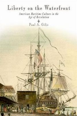 University of Pennsylvania Press: Liberty on the Waterfront, Paul A. Gilje