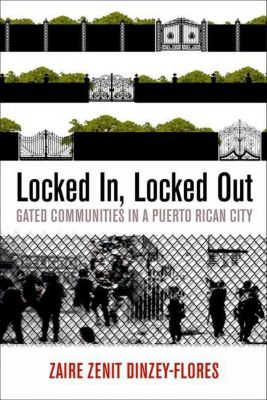University of Pennsylvania Press: Locked In, Locked Out, Zaire Zenit Dinzey-Flores