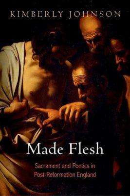 University of Pennsylvania Press: Made Flesh, Kimberly Johnson