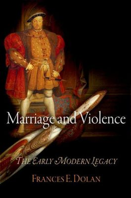 University of Pennsylvania Press: Marriage and Violence, Frances E. Dolan