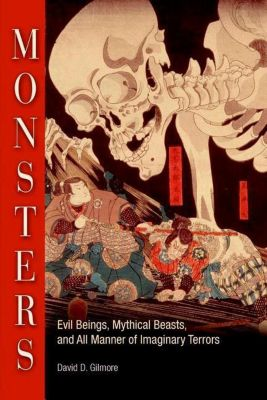 University of Pennsylvania Press: Monsters, David D. Gilmore