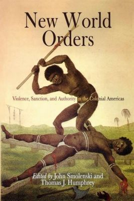 University of Pennsylvania Press: New World Orders