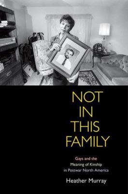 University of Pennsylvania Press: Not in This Family, Heather Murray